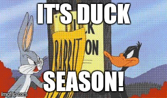 IT'S DUCK SEASON! | made w/ Imgflip meme maker
