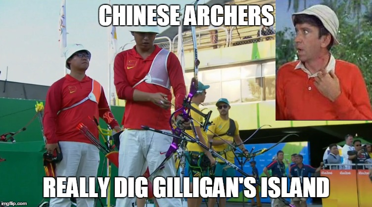 Chinese Archers | CHINESE ARCHERS REALLY DIG GILLIGAN'S ISLAND | image tagged in olympics,archery,gilligan's island,gilligans island,china | made w/ Imgflip meme maker
