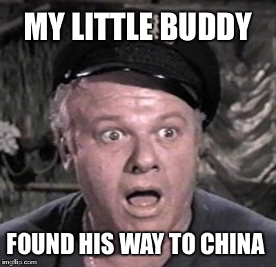 MY LITTLE BUDDY FOUND HIS WAY TO CHINA | made w/ Imgflip meme maker