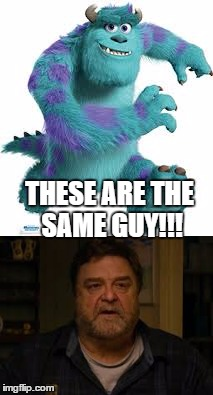 ?!?!?!? | THESE ARE THE SAME GUY!!! | image tagged in sully,monsters inc,10 cloverfield lane,howard | made w/ Imgflip meme maker
