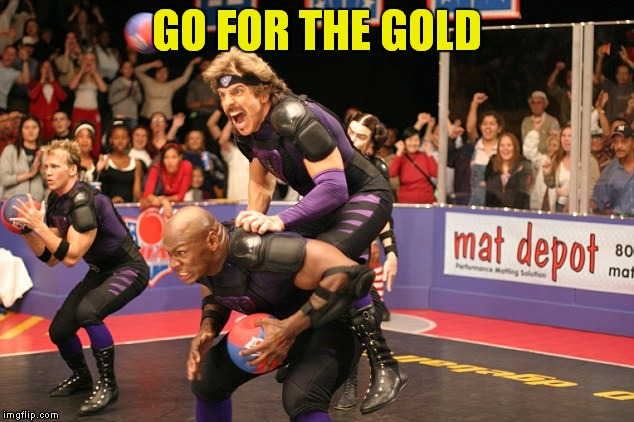 GO FOR THE GOLD | made w/ Imgflip meme maker