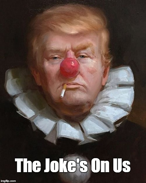 The Joke's On Us | made w/ Imgflip meme maker