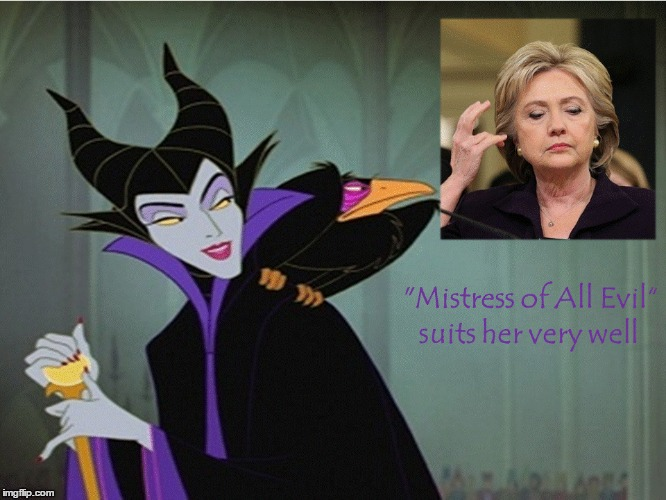 Hillary Mistress Of All Evil Imgflip