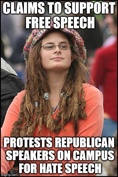 College Liberal Meme | CLAIMS TO SUPPORT FREE SPEECH PROTESTS REPUBLICAN SPEAKERS ON CAMPUS FOR HATE SPEECH | image tagged in memes,college liberal | made w/ Imgflip meme maker