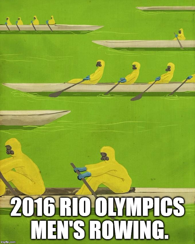 All Jokes Aside, I'm Having A Blast Watching Them! |  2016 RIO OLYMPICS MEN'S ROWING. | image tagged in memes,2016 rio olympics,funny,men's rowing,event,2016 olympics | made w/ Imgflip meme maker