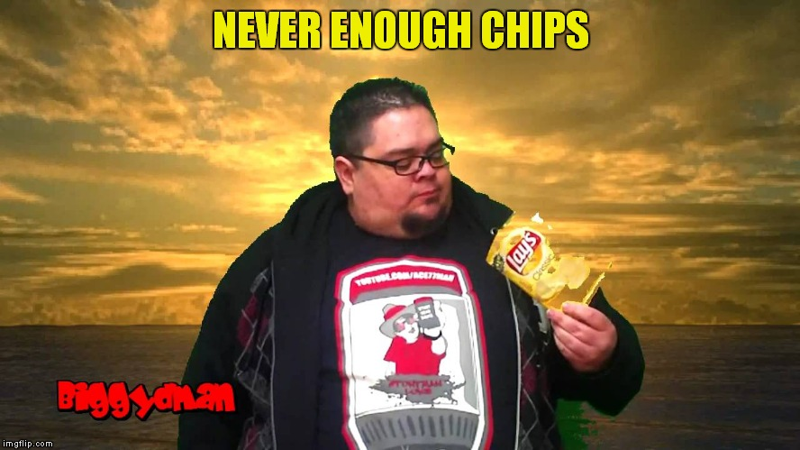 NEVER ENOUGH CHIPS | made w/ Imgflip meme maker