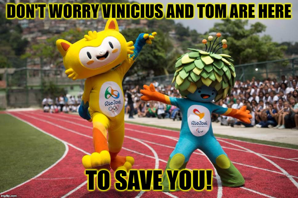 DON'T WORRY VINICIUS AND TOM ARE HERE TO SAVE YOU! | made w/ Imgflip meme maker
