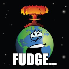 FUDGE... | made w/ Imgflip meme maker
