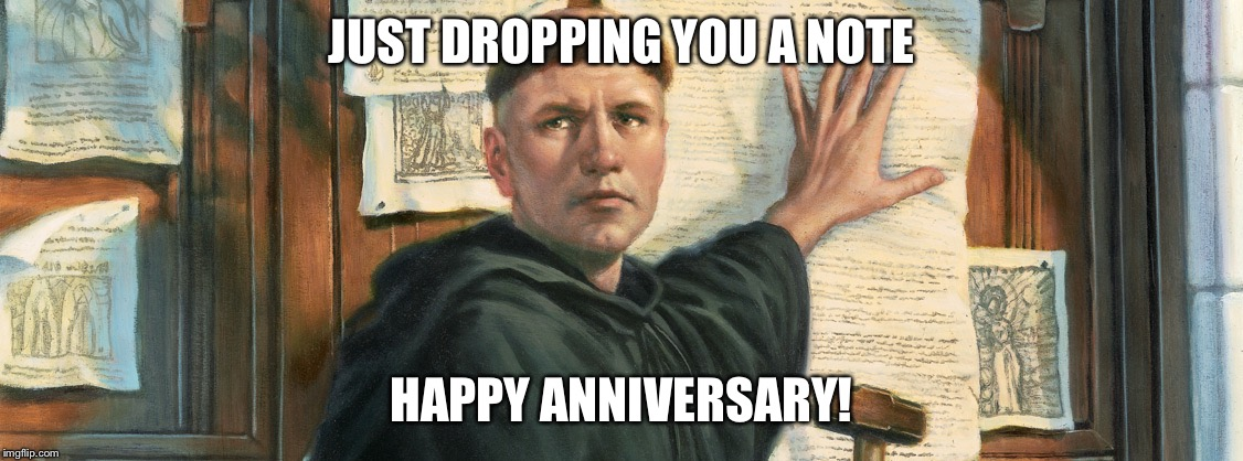 Martin Luther happy anniversary | JUST DROPPING YOU A NOTE HAPPY ANNIVERSARY! | image tagged in martin luther,anniversary | made w/ Imgflip meme maker