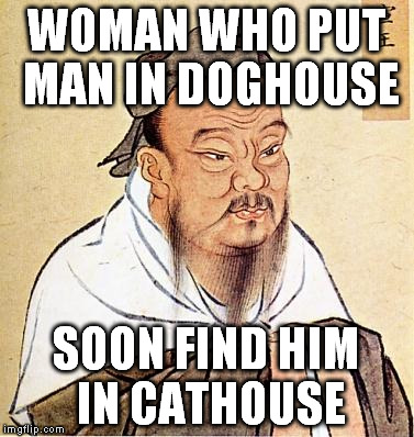 WOMAN WHO PUT MAN IN DOGHOUSE SOON FIND HIM IN CATHOUSE | made w/ Imgflip meme maker