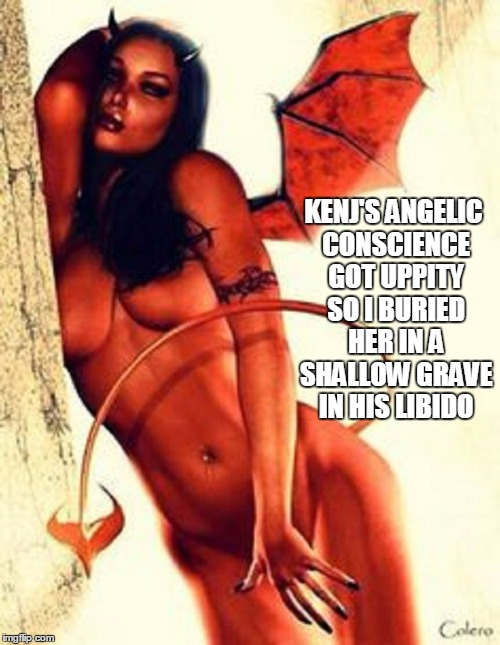 KENJ'S ANGELIC CONSCIENCE GOT UPPITY SO I BURIED HER IN A SHALLOW GRAVE IN HIS LIBIDO | made w/ Imgflip meme maker