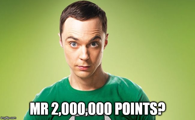 MR 2,000,000 POINTS? | image tagged in sheldon 2 | made w/ Imgflip meme maker