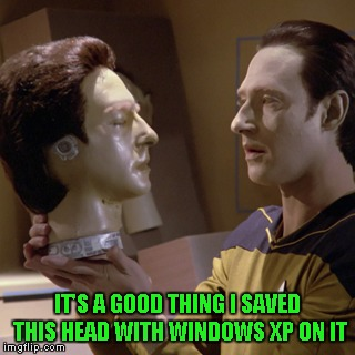 IT'S A GOOD THING I SAVED THIS HEAD WITH WINDOWS XP ON IT | made w/ Imgflip meme maker