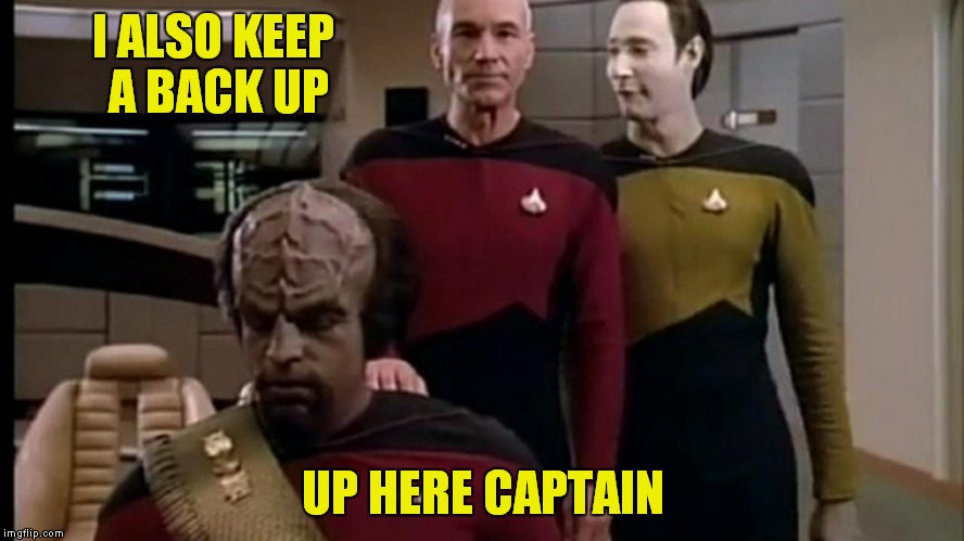 I ALSO KEEP A BACK UP UP HERE CAPTAIN | made w/ Imgflip meme maker