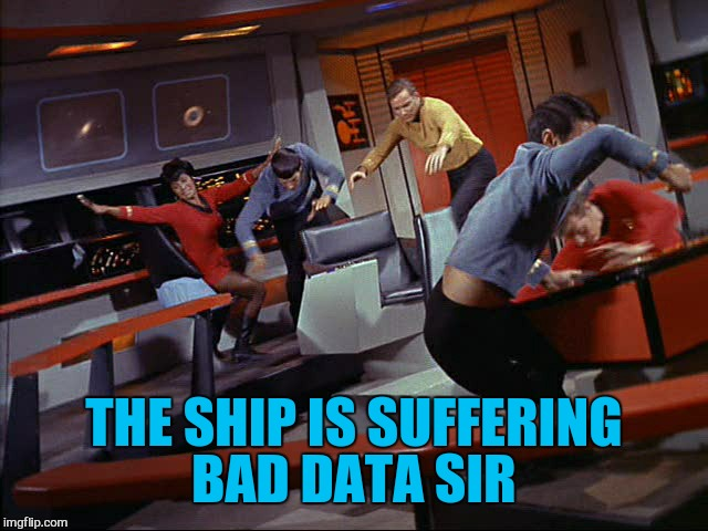 THE SHIP IS SUFFERING BAD DATA SIR | made w/ Imgflip meme maker