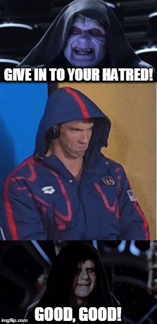 Michael Phelps, Dark Apprentice | GIVE IN TO YOUR HATRED! GOOD, GOOD! | image tagged in memes,good good,phelps face,angry phelps,michael phelps,emperor palpatine | made w/ Imgflip meme maker