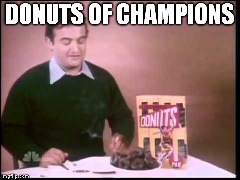 DONUTS OF CHAMPIONS | made w/ Imgflip meme maker