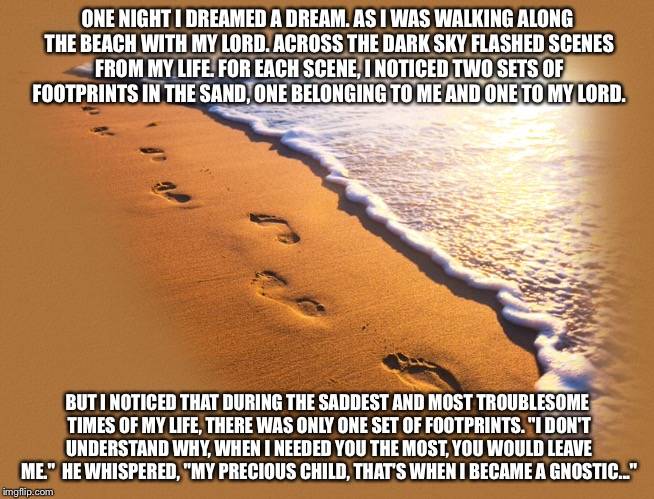 18ozlb gnostic footprints in the sand poem imgflip
