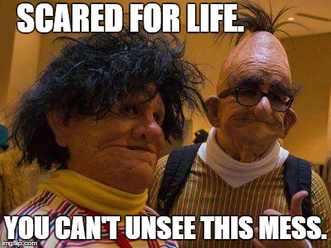 Ernie and Bert.  |  SCARED FOR LIFE. YOU CAN'T UNSEE THIS MESS. | image tagged in ernie and bert,sesame street,sesame street - angry bert | made w/ Imgflip meme maker