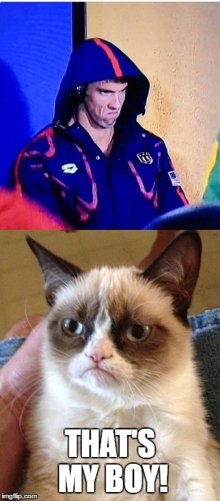 Grumpy cat an pupil |  THAT'S MY BOY! | image tagged in michael phelps,grumpy cat | made w/ Imgflip meme maker
