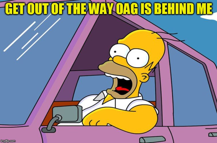 GET OUT OF THE WAY OAG IS BEHIND ME | made w/ Imgflip meme maker