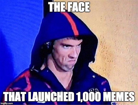 Phelps Face | THE FACE THAT LAUNCHED 1,000 MEMES | image tagged in 2016 rio olympics,michael phelps,goat,gold medal winner | made w/ Imgflip meme maker