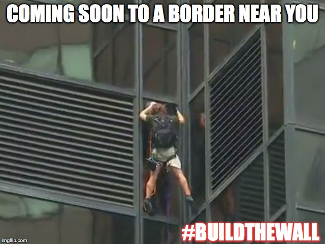 Build A Wall |  COMING SOON TO A BORDER NEAR YOU; #BUILDTHEWALL | image tagged in trump 2016,build a wall,never hillary,gop,trump tower | made w/ Imgflip meme maker