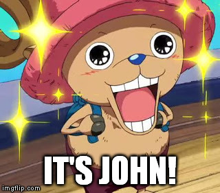 IT'S JOHN! | made w/ Imgflip meme maker