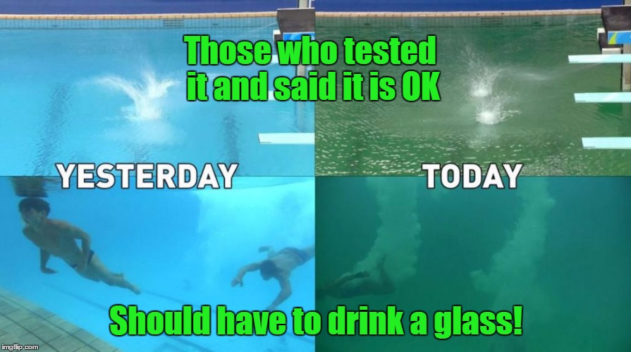 Those who tested it and said it is OK Should have to drink a glass! | made w/ Imgflip meme maker