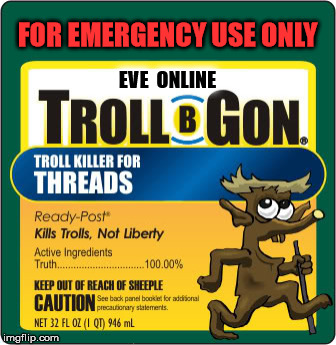troll be gone | FOR EMERGENCY USE ONLY EVE  ONLINE | image tagged in troll be gone,eve | made w/ Imgflip meme maker