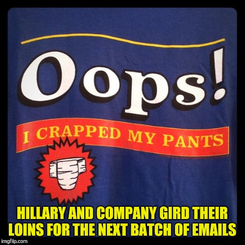 Will the democrats be able to stave off the next onslaught?...Depends  | HILLARY AND COMPANY GIRD THEIR LOINS FOR THE NEXT BATCH OF EMAILS | image tagged in depends,oops i crapped my pants,emails | made w/ Imgflip meme maker