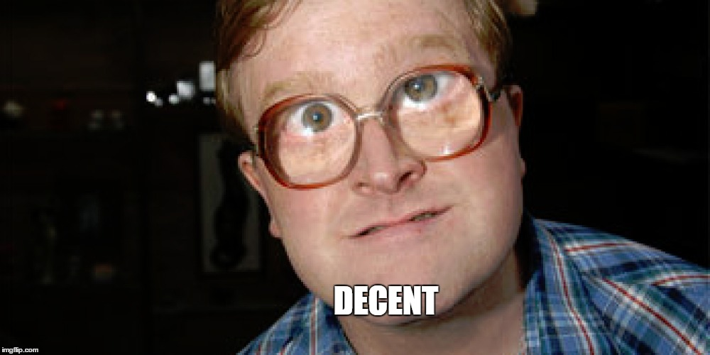 DECENT | made w/ Imgflip meme maker
