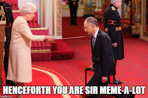 HENCEFORTH YOU ARE SIR MEME-A-LOT | made w/ Imgflip meme maker
