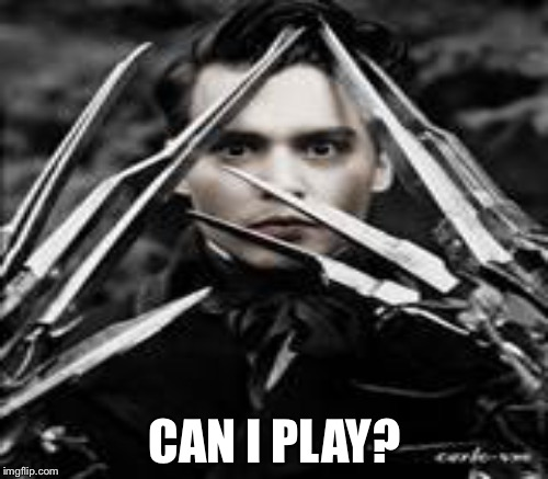 CAN I PLAY? | made w/ Imgflip meme maker