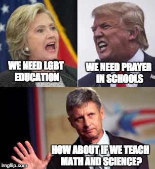 The difference | WE NEED LGBT EDUCATION WE NEED PRAYER IN SCHOOLS HOW ABOUT IF WE TEACH MATH AND SCIENCE? | image tagged in republicans,democrats,clinton,johnson,libertarians,trump | made w/ Imgflip meme maker
