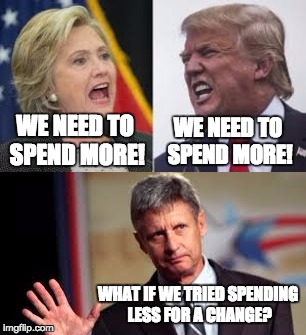 What about spending less? | WE NEED TO SPEND MORE! WE NEED TO SPEND MORE! WHAT IF WE TRIED SPENDING LESS FOR A CHANGE? | image tagged in trump,johnson,hillary,election,2016,spending | made w/ Imgflip meme maker