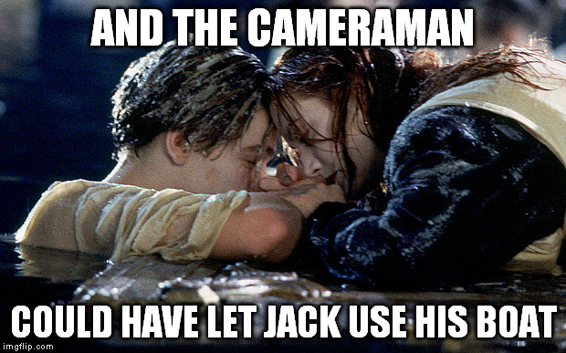 AND THE CAMERAMAN COULD HAVE LET JACK USE HIS BOAT | made w/ Imgflip meme maker