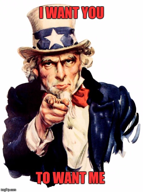 No Surrender! | I WANT YOU TO WANT ME | image tagged in memes,uncle sam,cheap trick,i want you to want me,surrender | made w/ Imgflip meme maker