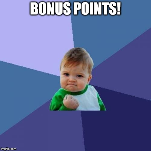 Success Kid Meme | BONUS POINTS! | image tagged in memes,success kid | made w/ Imgflip meme maker