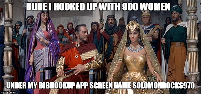 DUDE I HOOKED UP WITH 900 WOMEN UNDER MY BIBHOOKUP APP SCREEN NAME SOLOMONROCKS970 | made w/ Imgflip meme maker