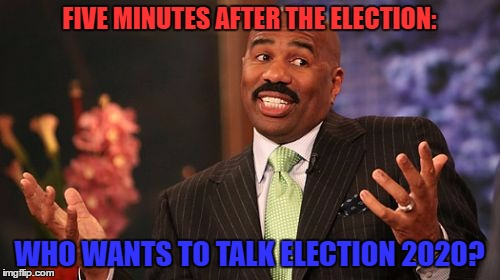 Steve Harvey Meme | FIVE MINUTES AFTER THE ELECTION: WHO WANTS TO TALK ELECTION 2020? | image tagged in memes,steve harvey | made w/ Imgflip meme maker