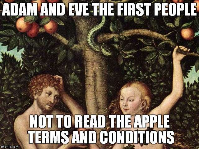Yep you Guessed it Another Repost! | ADAM AND EVE THE FIRST PEOPLE NOT TO READ THE APPLE TERMS AND CONDITIONS | image tagged in adam and eve,memes,apple,terms and conditions | made w/ Imgflip meme maker