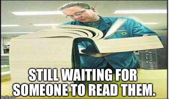 STILL WAITING FOR SOMEONE TO READ THEM. | made w/ Imgflip meme maker