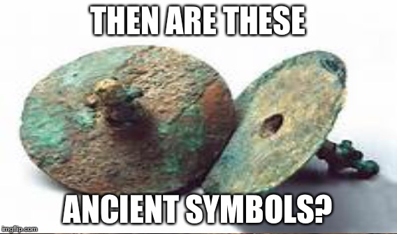 THEN ARE THESE ANCIENT SYMBOLS? | made w/ Imgflip meme maker