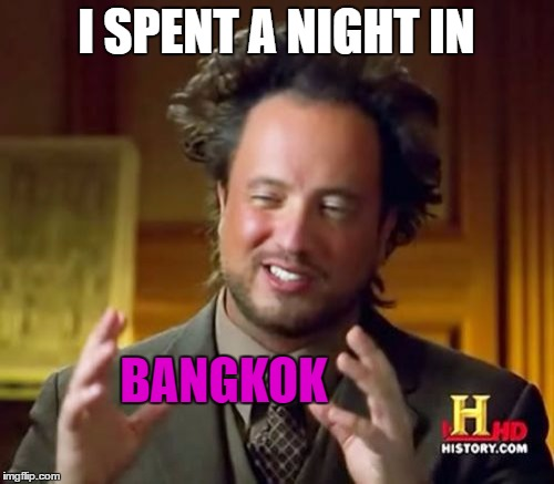Ancient Aliens Meme | I SPENT A NIGHT IN BANGKOK | image tagged in memes,ancient aliens | made w/ Imgflip meme maker