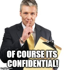 OF COURSE ITS CONFIDENTIAL! | image tagged in bishop,mormon | made w/ Imgflip meme maker