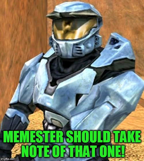 MEMESTER SHOULD TAKE NOTE OF THAT ONE! | image tagged in church rvb season 1 | made w/ Imgflip meme maker