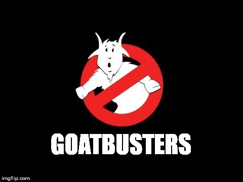 GOATBUSTERS | made w/ Imgflip meme maker