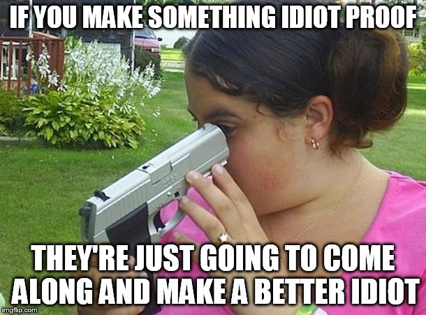 Image result for idiot proof meme