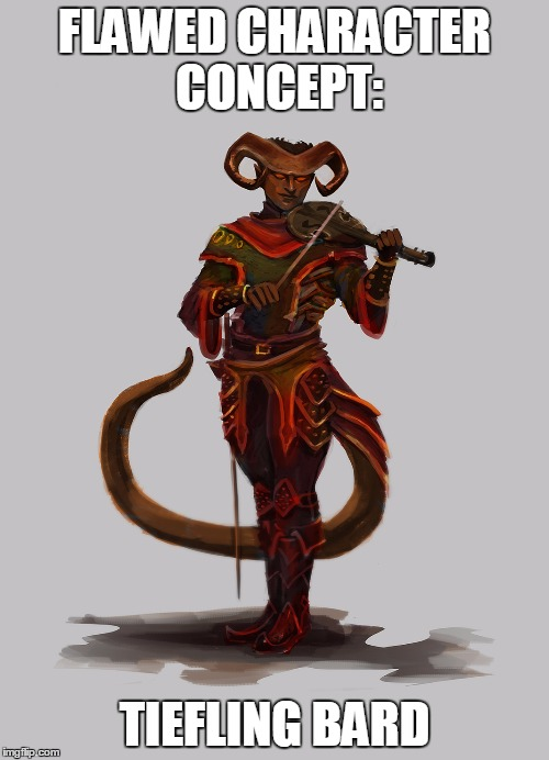 18ywwv image tagged in tiefling bard,memes,dungeons and dragons imgflip
